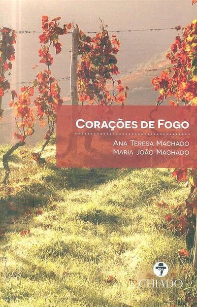 Corações de fogo (Ana Teresa Machado, Maria João Machado)