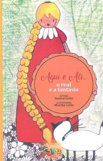 Aqui e ali... o real e a fantasia (Isaura Leite)