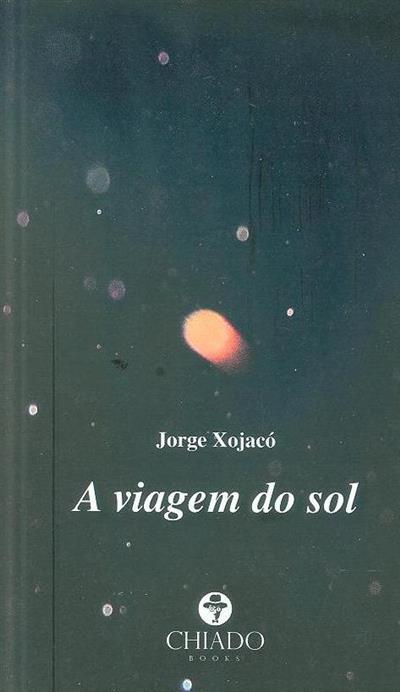 A viagem do sol (Jorge Xojacó)