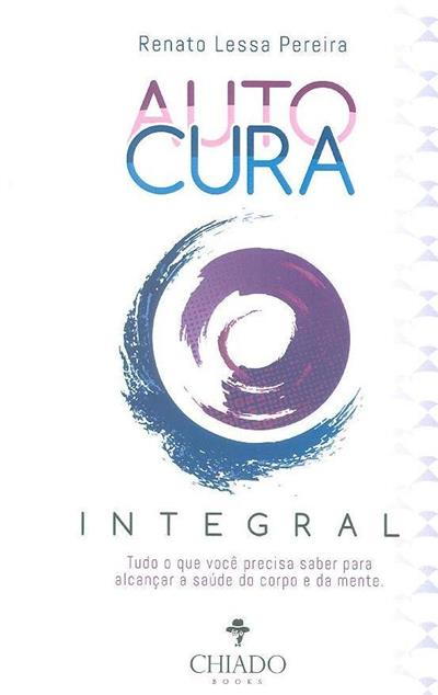 Autocura integral (Renato Lessa Pereira)
