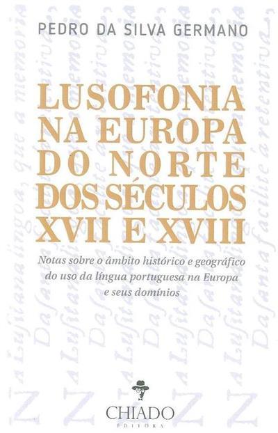 Lusofonia na Europa do Norte dos séculos XVII e XVIII (Pedro da Silva Germano )