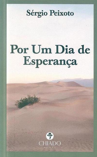 Por um dia de esperança (Sérgio Peixoto)