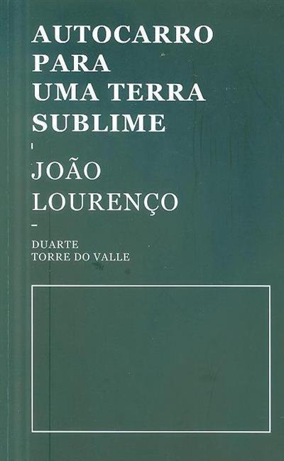 Autocarro para uma terra sublime (João Lourenço, Duarte Torre do Valle)