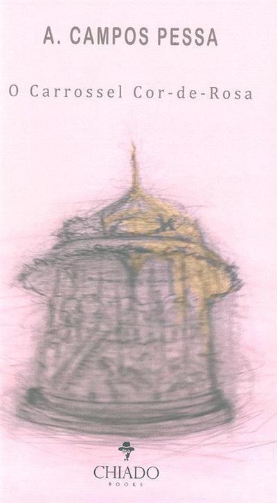 O carrossel cor-de-rosa (A. Campos Pessa)