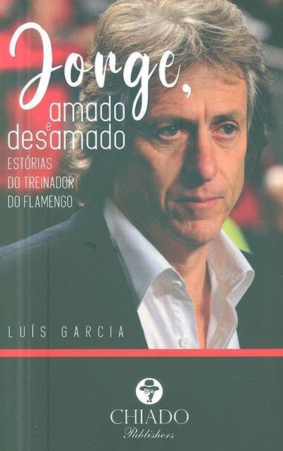 Jorge, amado e desamado (Luís Garcia)