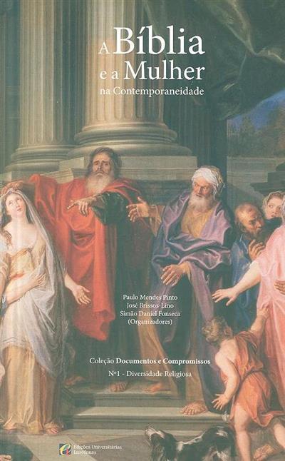 A Bíblia e a mulher na contemporaneidade (org. Paulo Mendes Pinto, José Brissos-Lino, Simão Daniel Fonseca)