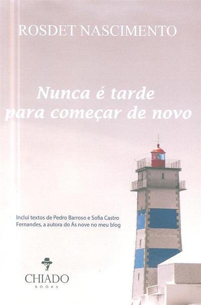 Nunca é tarde para começar de novo (Rosdet Nascimento, Pedro Barroso, Sofia Castro Fernandes)