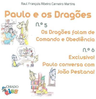 Os dragões falam de comando e obediência ; (Raul François Ribeiro Carneiro Martins)