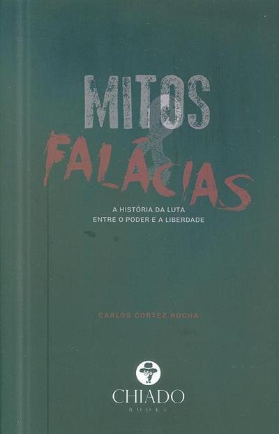 Mitos e falácias (Carlos Cortez Rocha)