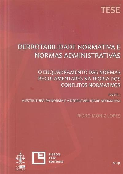 Derrotabilidade normativa e normas administrativas (Pedro Moniz Lopes)