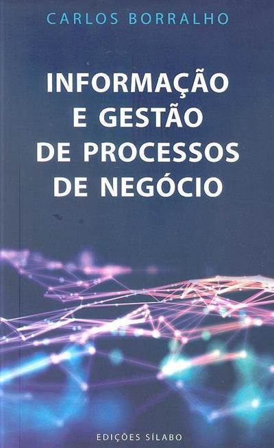 Informação e gestão de processos de negócios (Carlos Borralho)