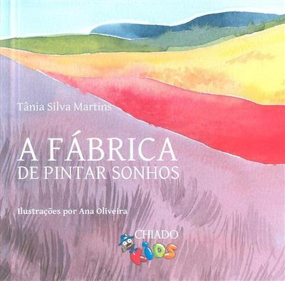 A fábrica de pintar sonhos (Tânia Silva Martins)