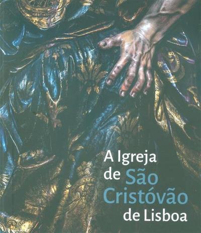 A Igreja de São Cristovão de Lisboa (textos Fernando M. Peixoto Lopes... [et al.])