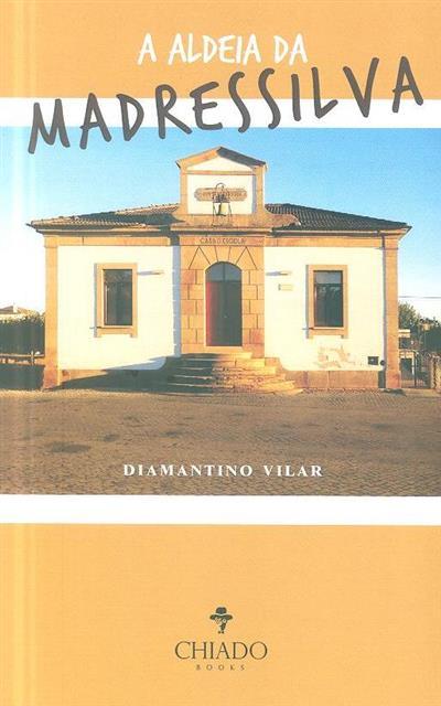A aldeia da madressilva (Diamantino Vilar)
