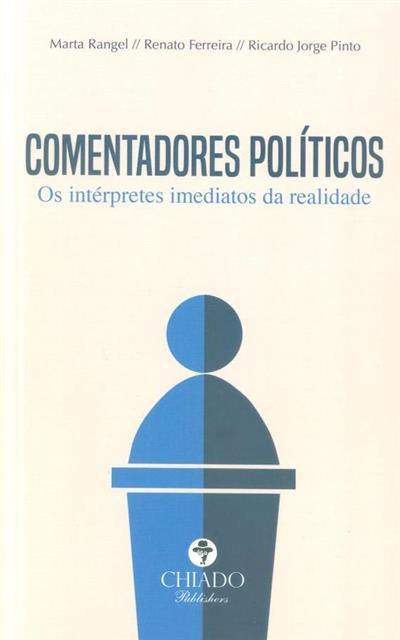 Comentadores políticos (Marta Rangel, Renato Ferreira, Ricardo Jorge Pinto)