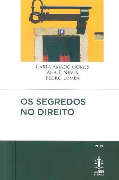 Os segredos no Direito (coord. Carla Amado Gomes, Ana F. Neves, Pedro Lomba)
