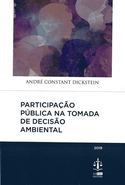 Participação pública na tomada de decisão ambiental (André Constant Dickstein)