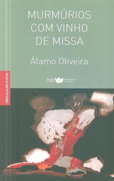 Murmúrios com vinho de missa (Álamo Oliveira)