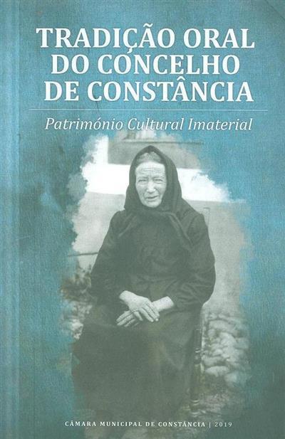 Tradição oral do concelho de Constância, património cultural imaterial (recolha, transcrição e classificação Anabela Cardoso)