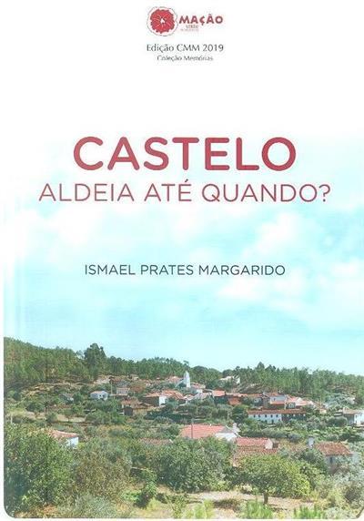 Castelo, aldeia até quando? (Ismael Prates Margarido)