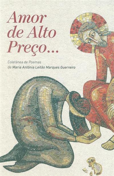 Amor de alto preço... (Maria Antónia Leitão Marques Guerreiro)
