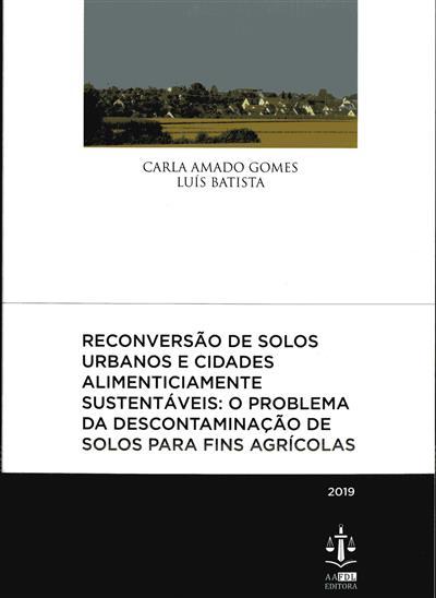 Reconversão de solos urbanos e cidades alimenticiamente sustentáveis (Carla Amado Gomes, Luís Batista)