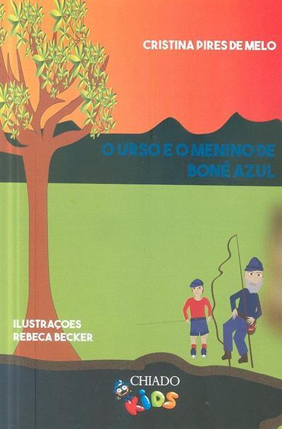 O urso e o menino de boné azul (Cristina Pires de Melo)