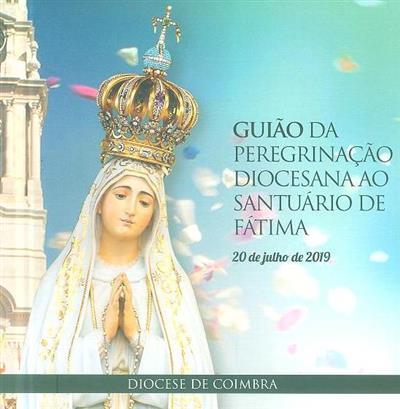 Guião da Peregrinação Diocesana ao Santuário de Fátima, 20 de Julho de 2019