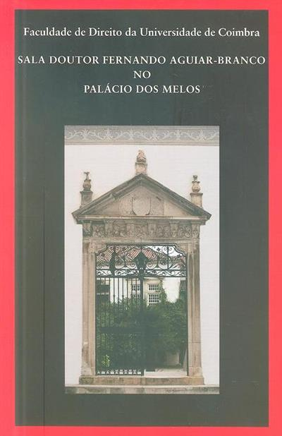 Sala Doutor Fernando Aguiar-Branco no Palácio dos Melos (coord. Fernando Aguiar-Branco)