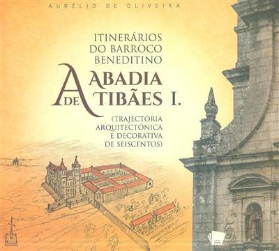 A Abadia de Tibães (Aurélio de Oliveira)