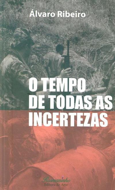 O tempo de todas as incertezas