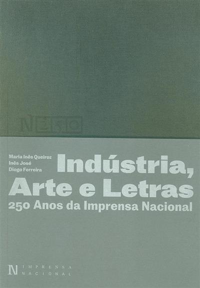 Indústria, arte e letras (Maria Inês Queiroz, Inês José, Diogo Ferreira)