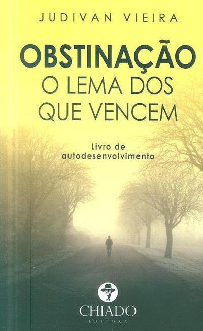 Obstinação - o lema dos que vencem (Judivan Vieira)