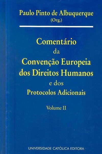 Comentário da Convenção Europeia dos Direitos Humanos e dos protocolos adicionais (org. Paulo Pinto de Albuquerque)