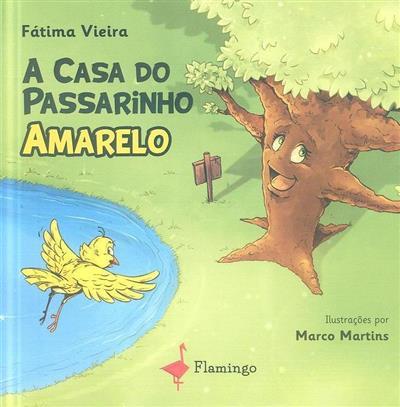 A casa do passarinho amarelo (Fátima Vieira)