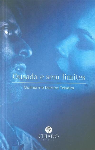 Ousada e sem limites (Guilherme Martins Teixeira)