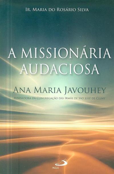 A missionária audaciosa Ana Maria Javouhey (Maria do Rosário Silva)