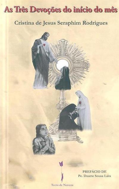 As três devoções do início do mês (Cristina de Jesus Seraphim Rodrigues)