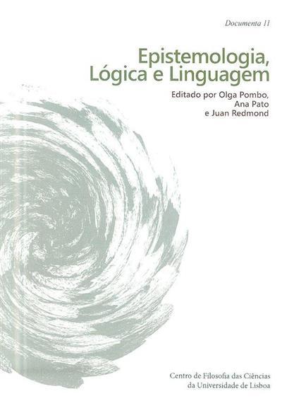 Epistemologia, lógica e linguagem (ed. Olga Pombo, Ana Pato, Juan Redmond)