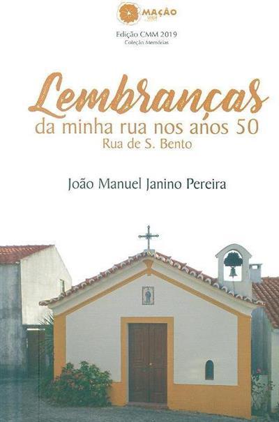 Lembranças da minha rua nos anos 50 (João Manuel Janino Pereira)
