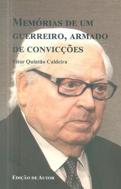 Memórias de um guerreiro, armado de convicções (Duarte Nuno... [et al.])