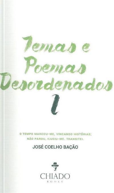 Temas e poemas desordenados I (José Coelho Bação)