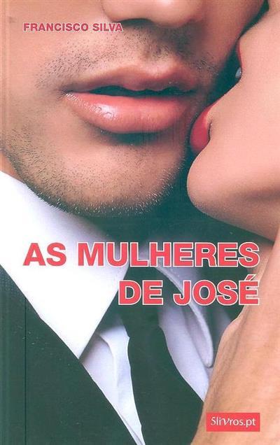 As mulheres de José (Francisco Silva)