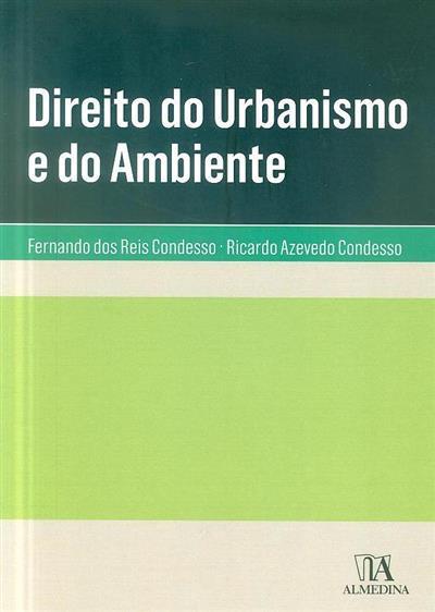 Direito do urbanismo e do ambiente (Fernando dos Reis Condesso, Ricardo Alexandre Azevedo Condesso)