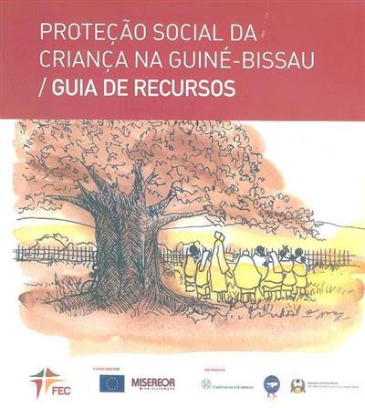 Proteção social da criança na Guiné-Bissau (coord. FEC)