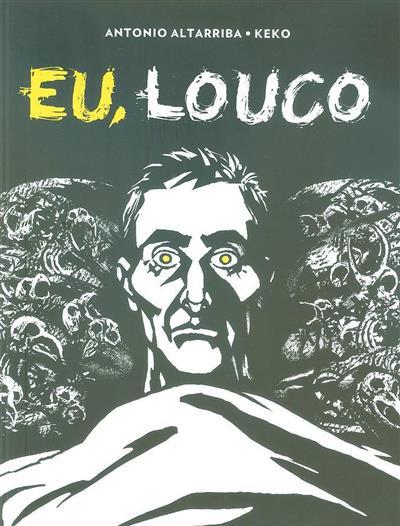 Eu, louco (Antonio Altarriba, Keko)