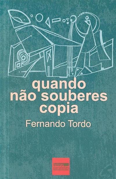 Quando não souberes copia (Fernando Tordo)