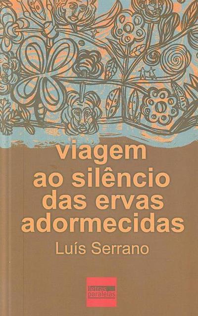 Viagem ao silêncio das ervas adormecidas (Luís Serrano)
