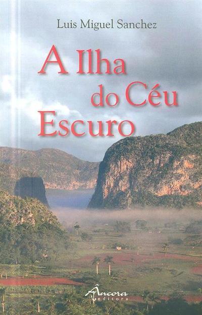 A ilha do céu escuro (Luis Miguel Sanchez)