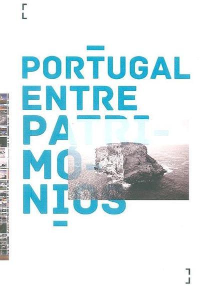 Portugal entre patrimónios (coord. e apresentação Lúcia Saldanha)